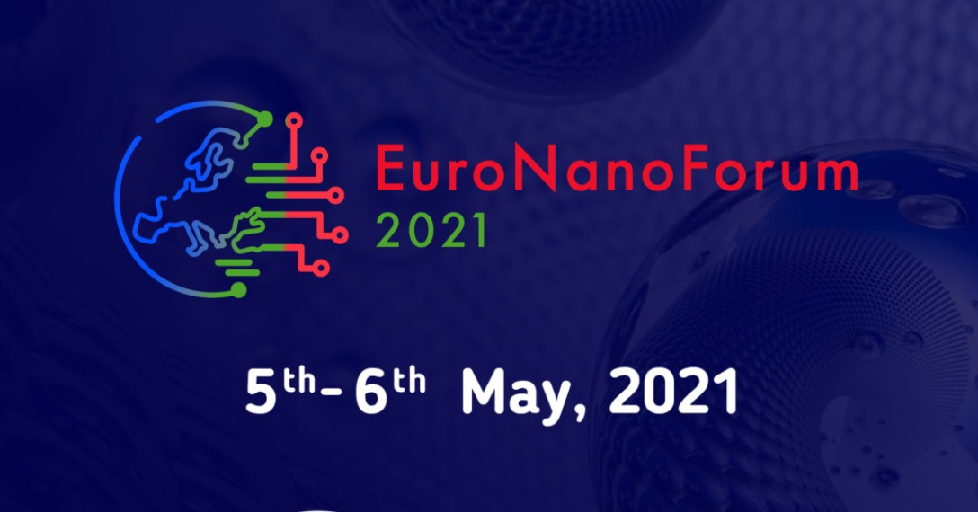 EuroNanoForum 2021: Nanotechnology and Advanced Materials for innovation, competitiveness, and sustainability in Europe