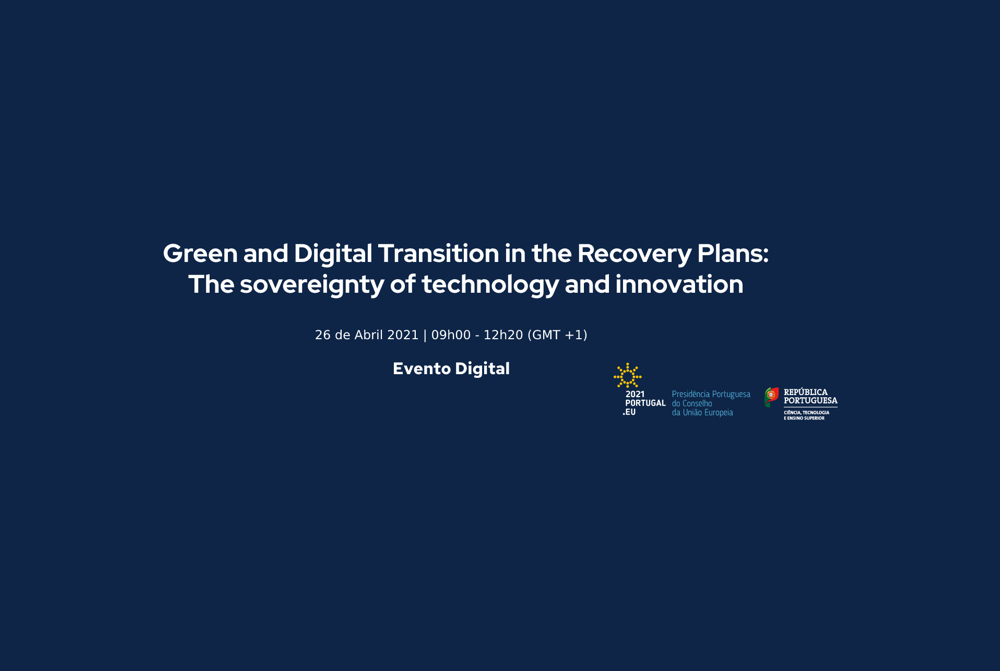 Green and Digital Transition in the Recovery Plans: The sovereignty of technology and innovation