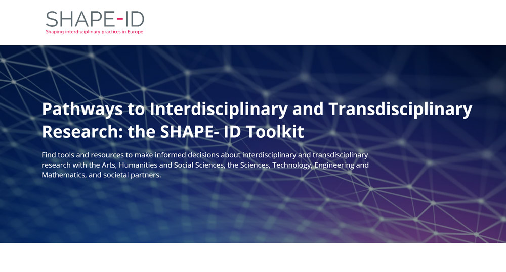 Launch on 10 June of SHAPE-ID toolkit to help make informed decisions about developing and supporting inter- and transdisciplinary research with the Arts, Humanities and Social Sciences